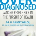 H Gilbert Welch Overdiagnosed