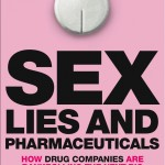 Sex lies and pharmaceuticals Ray Moynihan