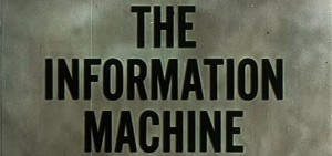 The information machine